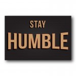 Stay Humble Canvas Wall Art Print
