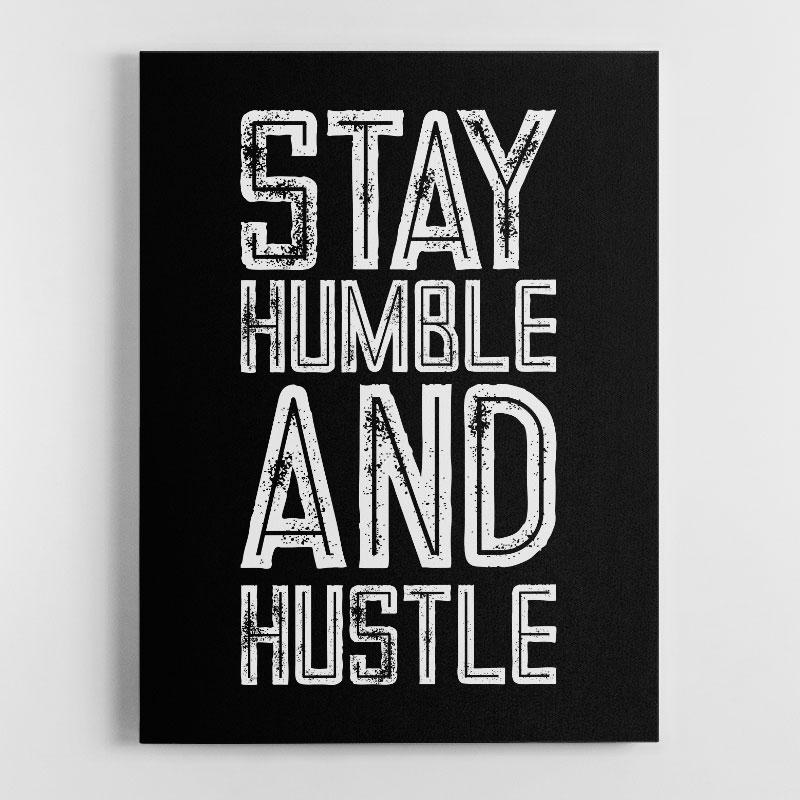Stay Humble and Hustle Motivational Canvas Wall Art Print