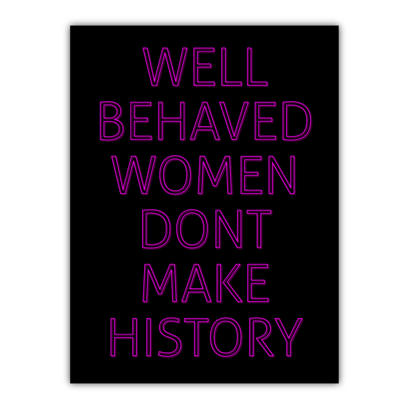 Well Behaved Women Don't Make History Canvas Wall Art Print