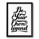 Be your own legend Typography Framed Print