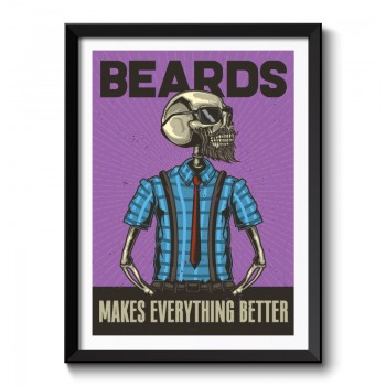 Beards Makes Everything Better Framed Print