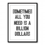 Billion Dollars Typography Framed Print