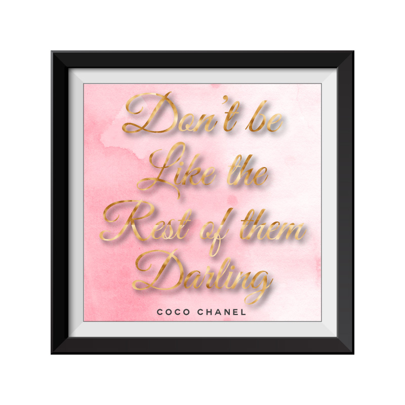 Dont Be Like the Rest of them Darling - Framed Print