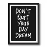 Don't Quit Your Dreams Typography Framed Print