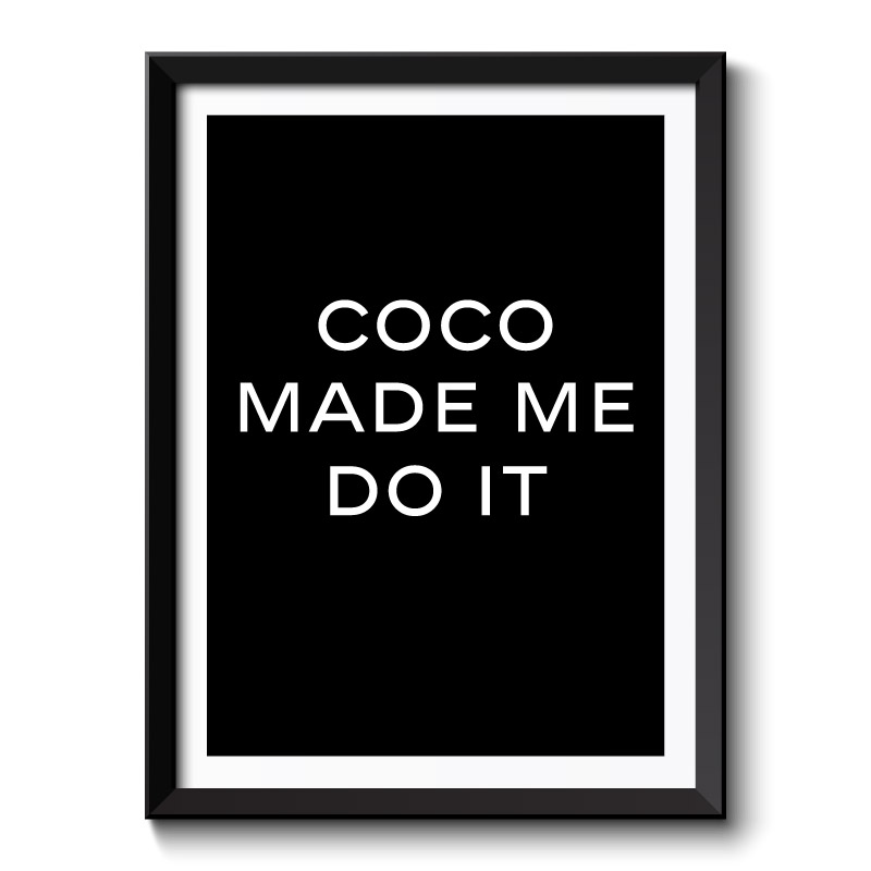 Coco Made Me Do it Framed Art Print