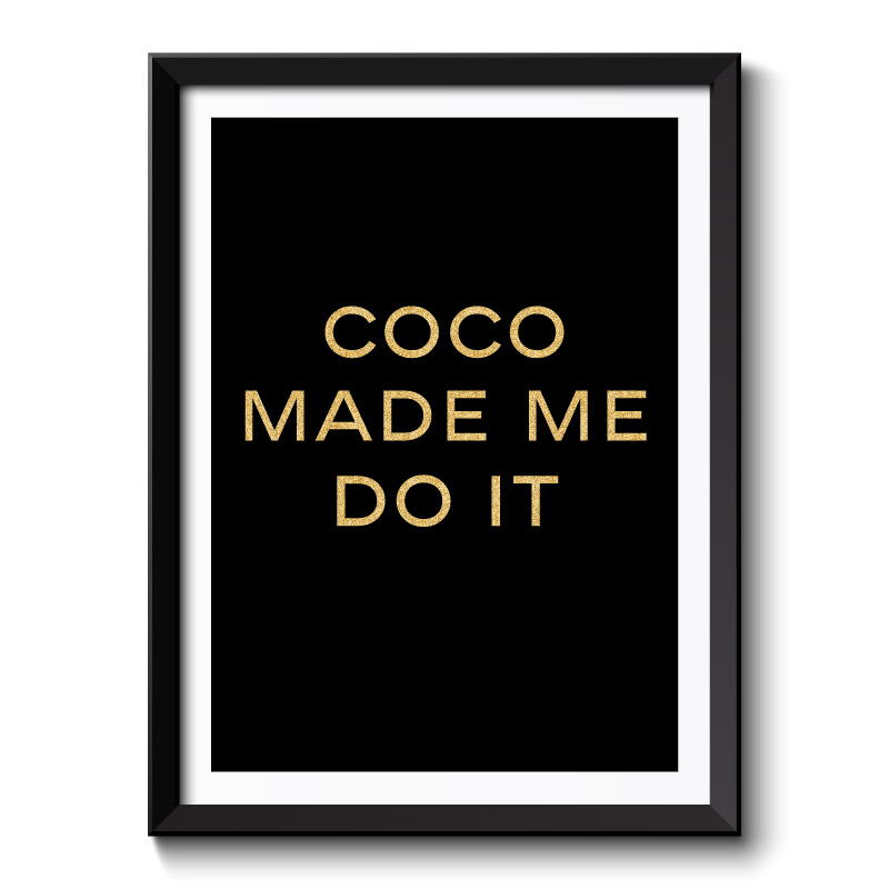Coco Made Me Do it Gold Framed Art Print
