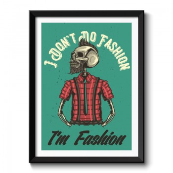 I Dont Do Fashion I Am Fashion Hipster Framed Print