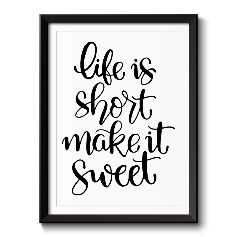 Life is Short Make it Sweet Typography Framed Print