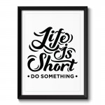 Life is Short Typography Framed Print