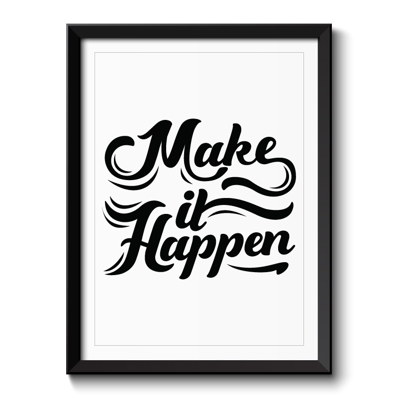 Make it Happen Typography Framed Print