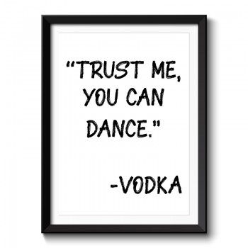 Trust Me You Can Dance Framed Print